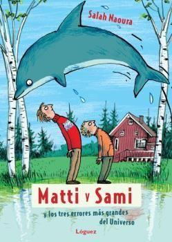 MATTI Y SAMI Y LOS TRES ERRORES MAS GRANDES DEL UNIVERSO