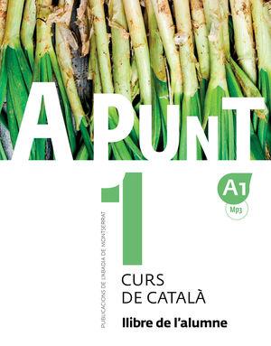 A PUNT. CURS DE CATALA. LLIBRE DE L'ALUMNE, 1