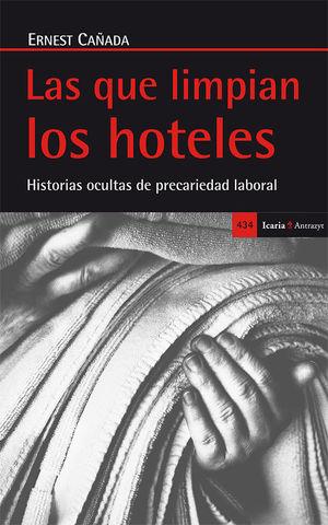 QUE LIMPIAN LOS HOTELES. HISTORIAS OCULTAS DE PREC