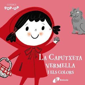 CLÀSSICS POP-UP. LA CAPUTXETA VERMELLA I ELS COLORS
