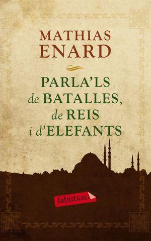 PARLA'LS DE BATALLES,DE REIS I D'ELEFANTS