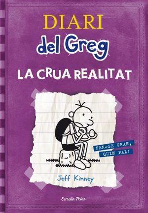 DIARI DEL GREG LA CRUA REALITAT