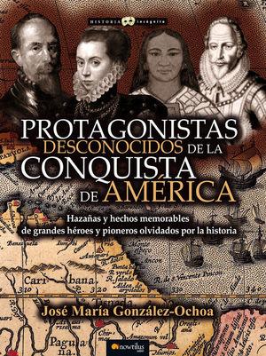 PROTAGONISTAS DESCONOCIDOS DE LA CONQUIS