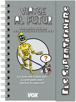 SUPERTAFANERS  / VIATGE AL FUTUR