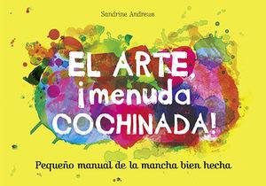 ARTE, ¡MENUDA COCHINADA. PEQUEÑO MANUAL DE LA MANC