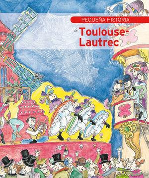 PEQUEÑA HISTORIA DE TOULOUSE-LAUTREC