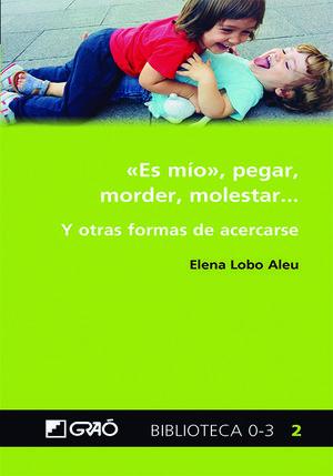 «ES MÍO», PEGAR, MORDER, MOLESTAR...