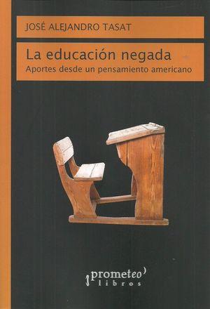 LA EDUCACIÓN NEGADA